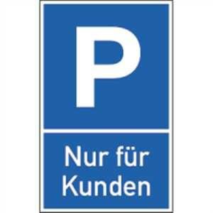 Parkplatzschild - Nur für Kunden