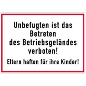 Unbefugten ist das Betreten des Betriebsgeländes verboten! Eltern haften für ihre Kinder!