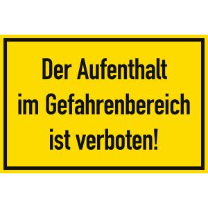 Der Aufenthalt im Gefahrenbereich ist verboten!
