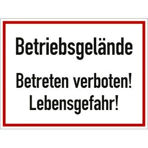 Betriebsgelände - Betreten verboten! Lebensgefahr!
