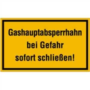 Gashauptabsperrhahn bei Gefahr sofort schließen!