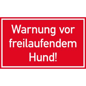 Warnung vor freilaufendem Hund!